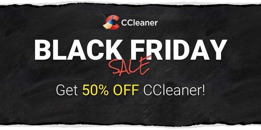 CCleaner Black Friday Sale - Grab 50% Discount Now